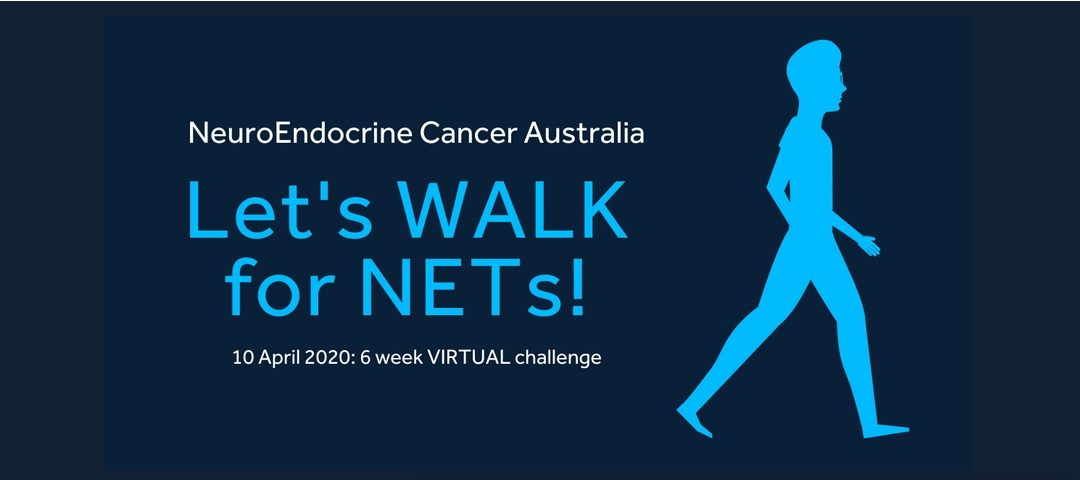 NeuroEndocrine Cancer Australia Virtual Let's Walk for NETs! Campaign