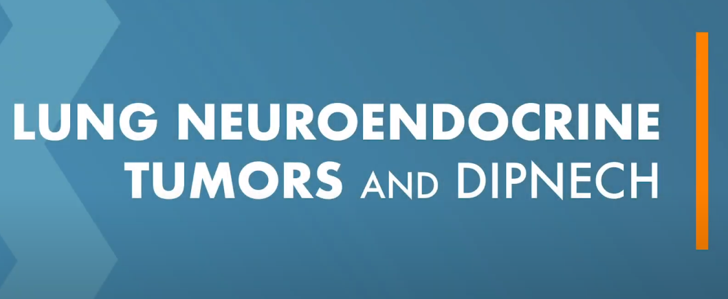 CCF Releases Video on Lung Neuroendocrine Tumors and DIPNECH