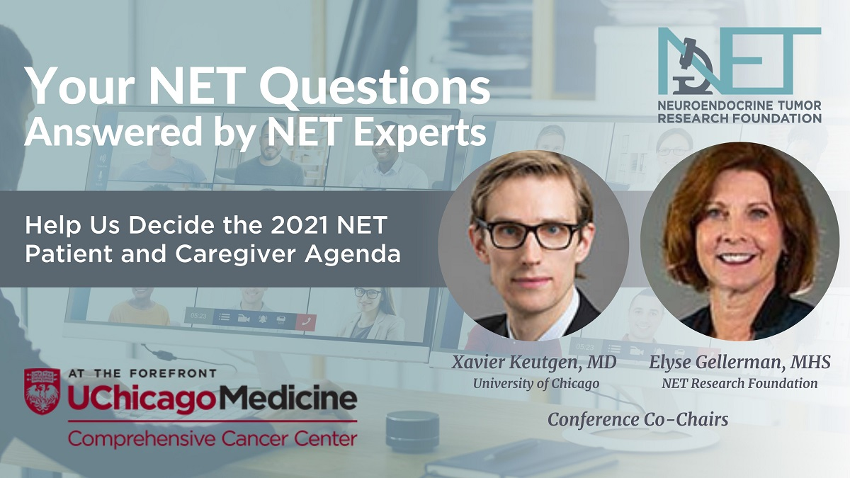 The Neuroendocrine Tumor Research Foundation to Crowdsource 2021 Patient and Caregiver Conference Agenda.